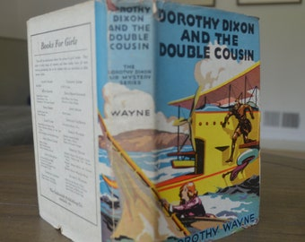 Vintage Adventure Book for Girls: Dorothy Dixon and the Double Cousin, by Dorothy Wayne, 1933, First Edition with Dust Jacket