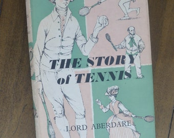 The Story of Tennis, Lord Aberdare, 1959, First Edition, Dust Cover, Pink and Green