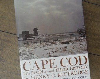Vintage History Book, Cape Cod: Its People and Their History, by Henry C. Kittredge, 1968, Massachusetts, Geography