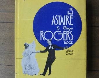 The Fred Astaire and Ginger Rogers Book, Arlene Croce, 1972