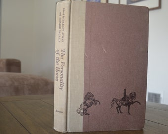 Vintage Book About Horses -- The Personality of the Horse, 1963