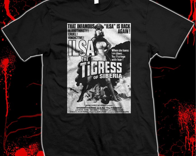 Ilsa the Tigress of Siberia - Dyanne Thorne -Grindhouse - Pre-shrunk, hand screened 100% cotton t-shirt