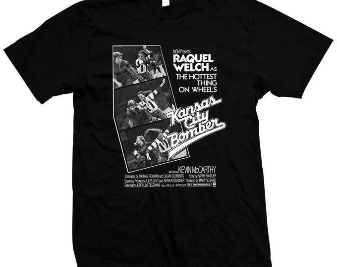 Kansas City Bomber - Raquel Welch - Roller Derby - Pre-shrunk, hand screened, 100% cotton t-shirt