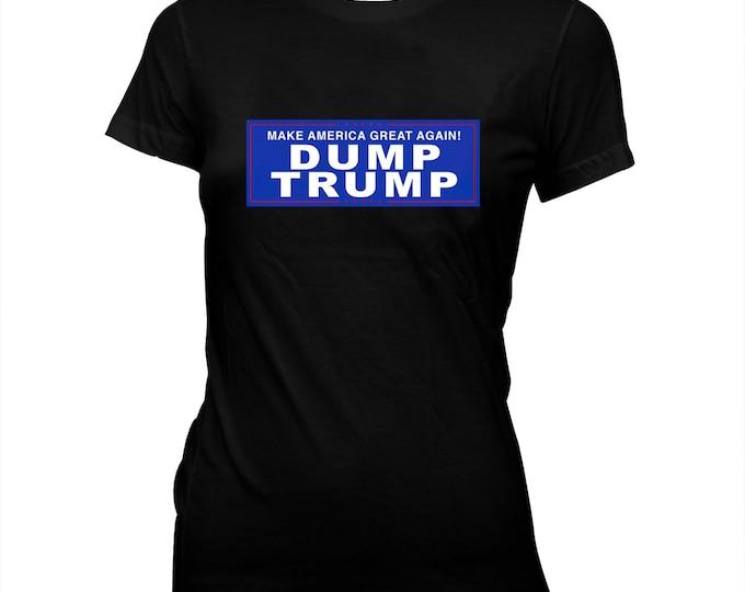 Make America Great Again - Dump Trump - Women's Hand Screened, Pre-shrunk 100% cotton t-shirt