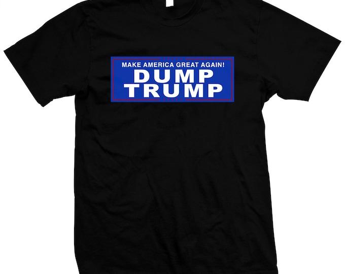 Make America Great Again - Dump Trump - Hand Screened, Pre-shrunk 100% cotton t-shirt