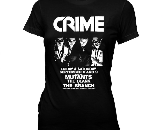 Crime, The Mutants - San Francisco '70s Punk Flyer - Women's Pre-shrunk, Hand-screened 100% cotton t-shirt