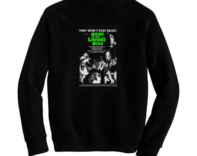 Night of the Living Dead - Pre-shrunk, hand screened ultra soft 80/20 cotton/poly sweatshirt - George Romero