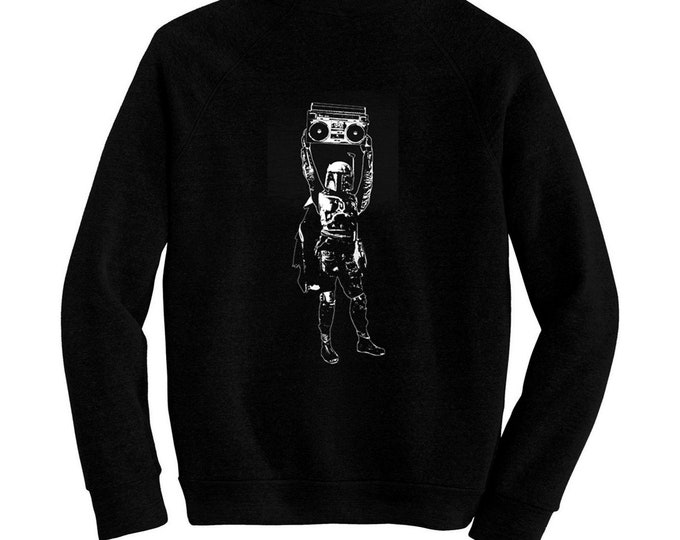Boba Fett / Say Anything - Pre-shrunk, hand silk screened ultra soft 80/20 black cotton/poly blend sweatshirt