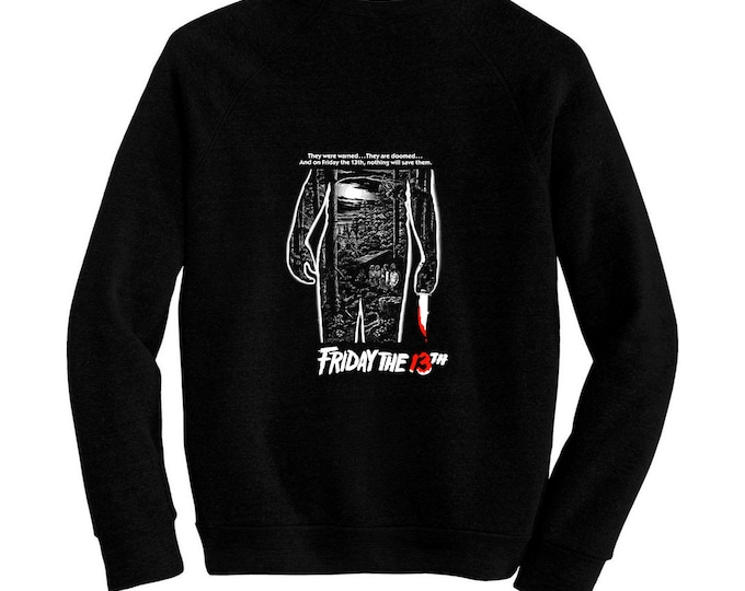 Friday the 13th - Jason Voorhees - Pre-shrunk, hand silk screened ultra soft 80/20 black cotton/poly blend sweatshirt