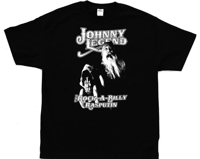Johnny Legend - The Rock-A-Billy Rasputin Pre-shrunk, hand screened 100% cotton tee shirt