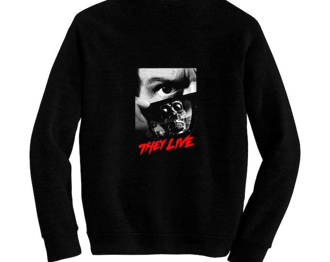 They Live - John Carpenter - Pre-shrunk, hand silk screened ultra soft 80/20 black cotton/poly blend sweatshirt - Rowdy Roddy Piper