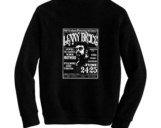 Lenny Bruce Live at the Fillmore - Pre-shrunk, hand screened ultra soft 80/20 cotton/poly sweatshirt