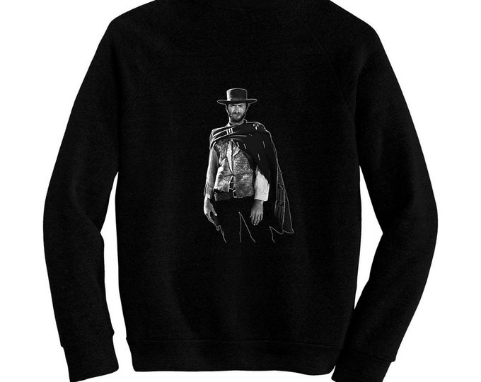 Clint Eastwood - The Man with No Name - Pre-shrunk, hand silk screened ultra soft 80/20 black cotton/poly blend sweatshirt
