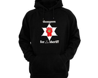 Hunter S. Thompson For Sheriff - Hand silk-screened, pre-shrunk cotton blend pullover hoodie
