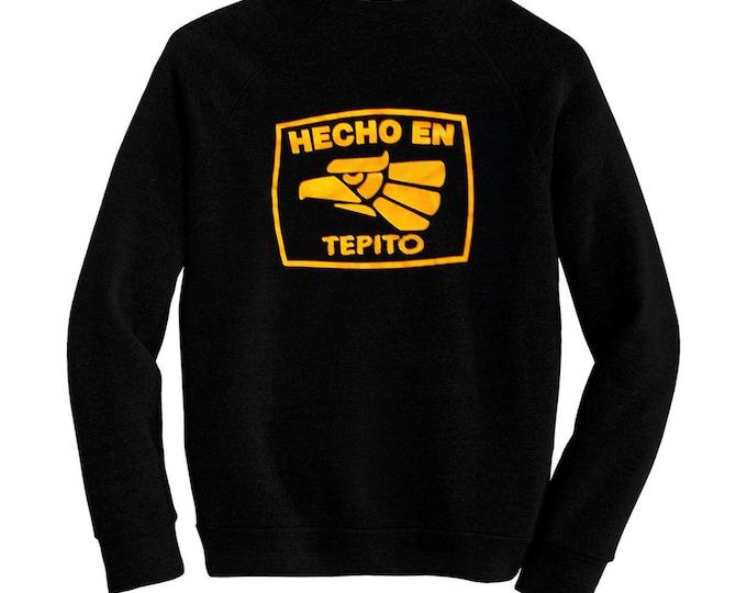 Hecho En Tepito - Pre-shrunk, hand screened ultra soft 80/20 cotton/poly sweatshirt