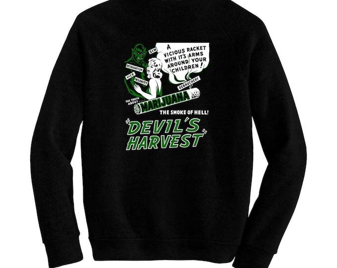 Devil's Harvest - Pre-shrunk, hand screened ultra soft 80/20 cotton/poly sweatshirt - Marijuana Chic