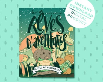 "Instant Digital Download - Printable Colouring Pages - ""Rêves D'Aventures"" - Colouring book for adults - Made in Montreal - E-book"