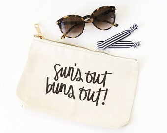 Canvas Cosmetic Bag Cute Make Up Bag Suns Out Buns Out Bridal Party Gifts Bachelorette Party Favors Beach Bag Pool Bag Travel Zipper Pouch