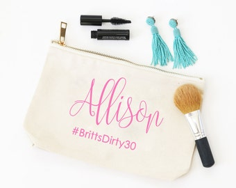 Personalized Make Up Bag 30th Birthday Party Favors Canvas Cosmetic Bag Girls Trip Dirty 30 Girls Night Out Birthday Party Survival Kit