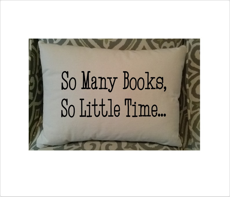 12 x 18 Embroidered Pillow with Insert Gray or Dark Navy Print Black So Many Books Pillow