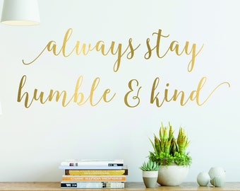 Always Stay Humble and Kind Wall Decal // Humble Decal // Bedroom Decor // Quote Decal // Wall Decor // Humble and Kind Decal Free Shipping