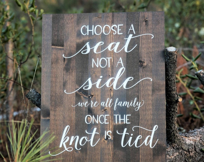 Choose a Seat Not a side Wedding Sign, Rustic Wedding Sign,  Wedding Ceremony Seating Sign, Boho Wedding, Rustic Wedding Decorations