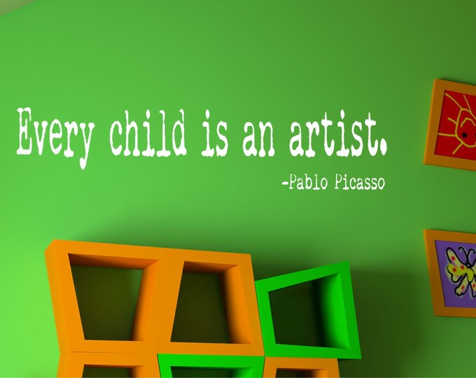 Playroom Wall Decal -  Childrens Wall Decal - Picasso  -Every Child is an Artist