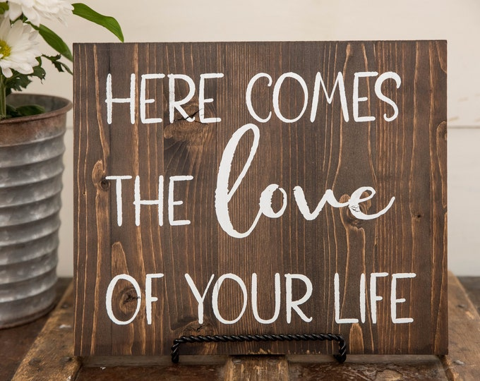 Wooden Ring-bearer Wedding Sign | Here Comes the Love of Your Life  |  Love of Life Sign | Wedding Sign  | Ring bearer Sign  | Love Sign