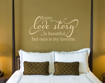 Every Love Story is Beautiful // Love Wall Decal // Master Bedroom Decor // Wedding Gift