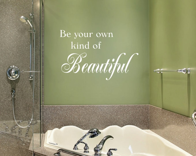 Be Your Own Kind Of Beautiful // Wall Decal // Beautiful Wall Art // Bedroom Decor // Beautiful Sign // Beautiful Quote // Wall Decor