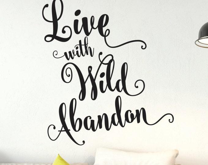 Live with Wild Abandon Decal // Adventure Decal // Dorm Room Decor //  Car Decal // Macbook Decal // Teen Room Art