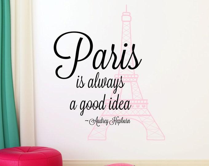 Paris Wall Decal - Paris is Always A Good Idea Wall Decal - Eiffel Tower Vinyl  Decal - Audrey Hepburn Wall Art