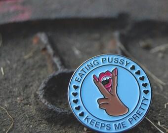 Queer Femme Pride Enamel Pin - Eating Pussy Keeps Me Pretty