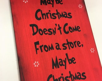 maybe christmas doesnt come from a store meaning of xmas grinch quote red 9x19