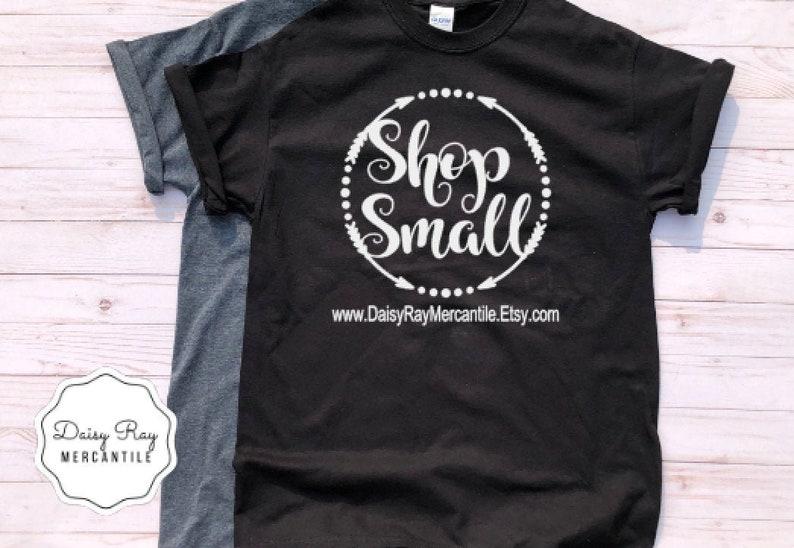 2b890ca277fa6 Shop Small T-Shirt • Etsy Shirt • Shop Small Custom Shirt • Shop Small  Personalized Shirt • Farmers Market Shirt • Craft Fair Shirt