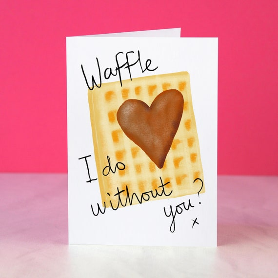 Waffles and Syrup Valentine  Anniversary  Love card A6