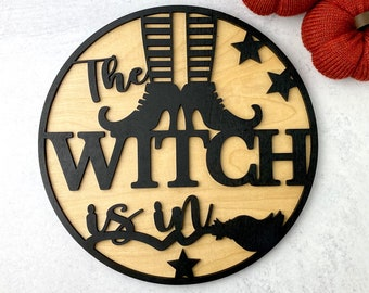 """The Witch Is In • Halloween Wood Sign • 11 1/2"""" Round • 2 Layer"""