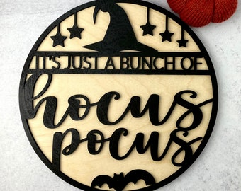 """It's Just A Bunch Of Hocus Pocus • Halloween Wood Sign • 11 1/2"""" Round • 2 Layer"""