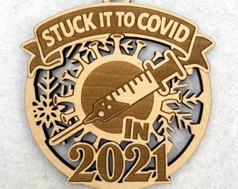 2021 Ornament • Stuck it to Covid • Wood Laser Cut Ornament