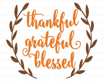 Thankful Grateful Blessed SVG, Fall SVG, Autumn SVG, Thanksgiving Svg, Laurel Wreath Svg, Fall Clipart, Silhouette Cut Files, Cricut Files
