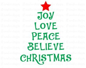 Joy, Love, Peace, Believe, Christmas, SVG Files, Christmas Tree SVG, Christmas SVG, Silhouette Cut Files, Cricut Cut Files