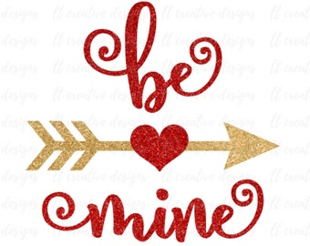 Be Mine SVG, Valentine SVG, Valentines Day SVG, Arrow Heart Svg, Love Heart Svg, Cutting Files For Silhouette and Cricut, Svg Files