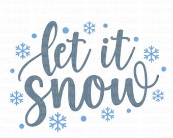 Let It Snow SVG, Snow SVG, Christmas SVG, Silhouette Cut Files, Cricut Cut Files, Svg Cutting Files