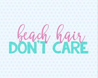 c26cd6dd Beach Hair Don't Care Svg, Beach Hair, Summer, Svg Files, Cutting Files,  Cricut, Silhouette