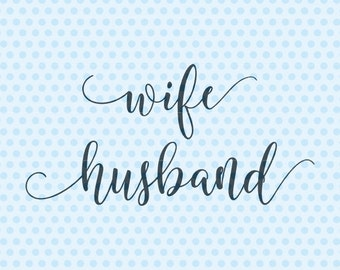 Wife Husband Svg, Wedding Svg, Marriage Svg, Silhouette, Cricut