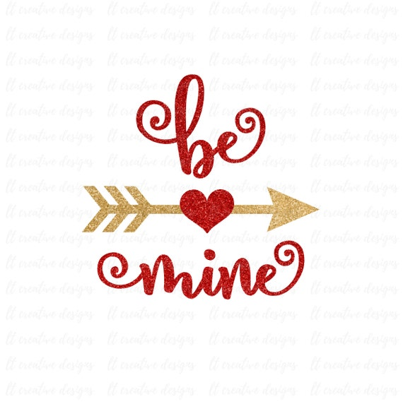 Be Mine Svg Valentine Svg Valentines Day Svg Arrow Heart Etsy