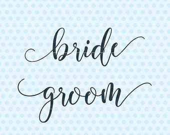 Bride Groom Svg, Wedding Svg, Marriage Svg, Silhouette, Cricut