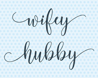 Wifey Hubby Svg, Wedding Svg, Marriage Svg, Silhouette, Cricut Cut Files