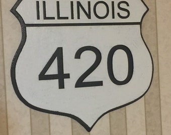 Illinois  Route 420 sign - cannabis - two sizes