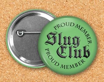 Slug Club 1.5 inch Button (1 Button)